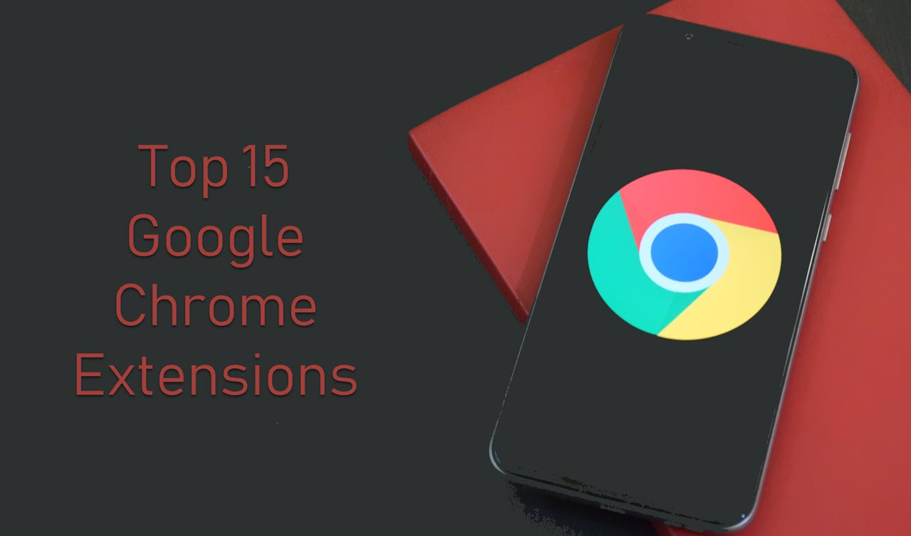 15 useful Chrome extensions to get the most out of your browser