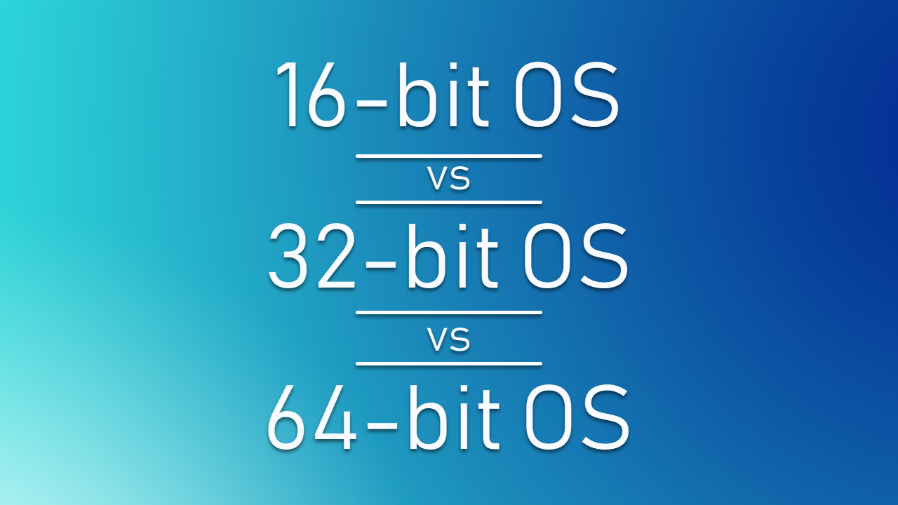 What is the difference between 16-bit, 32-bit and 64-bit OS