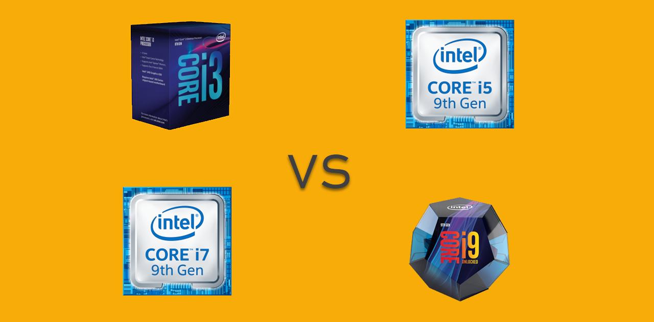 Intel Core i9 vs Core i7 vs Core i5 vs Core i3