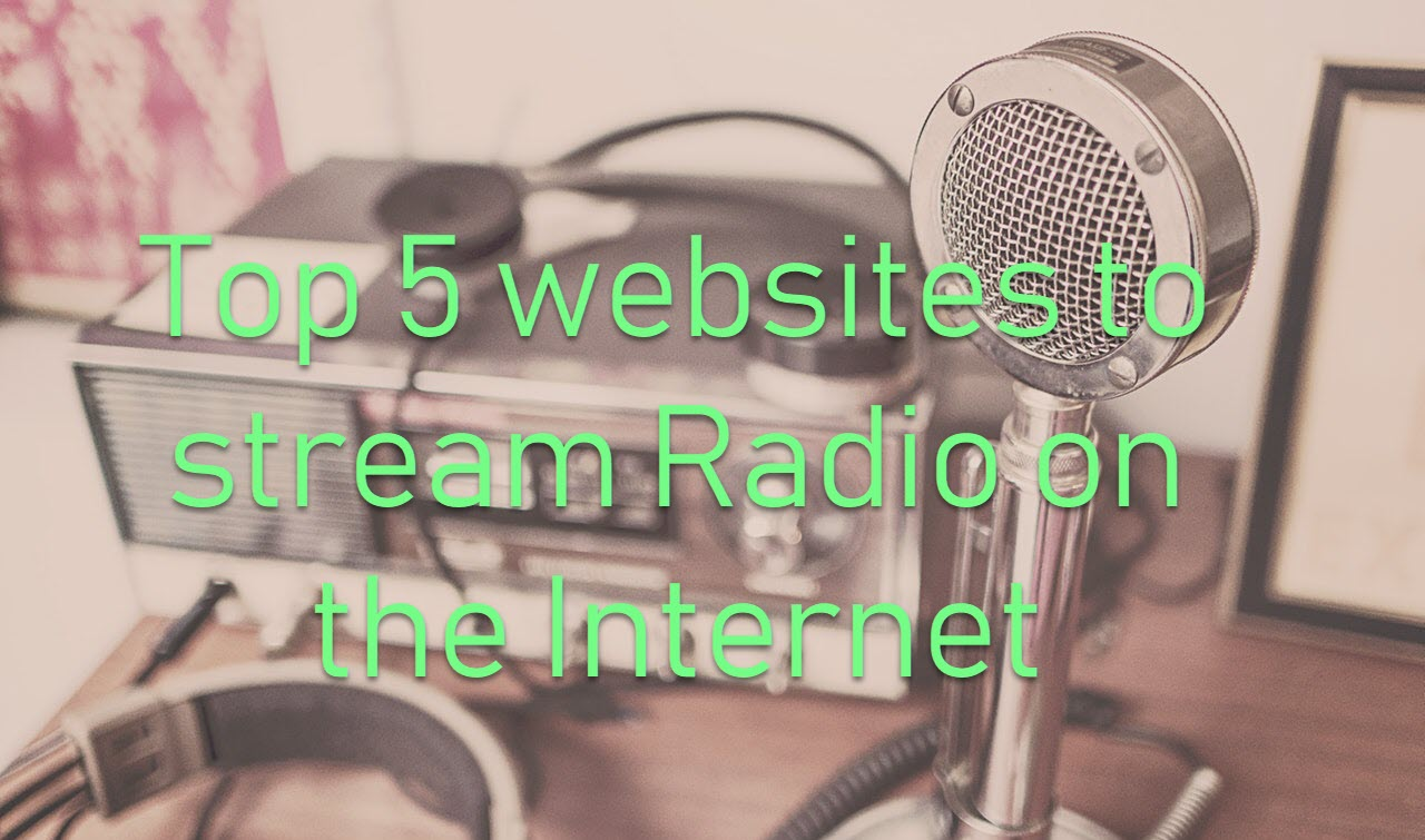 Top 5 websites to listen to radio on the Internet