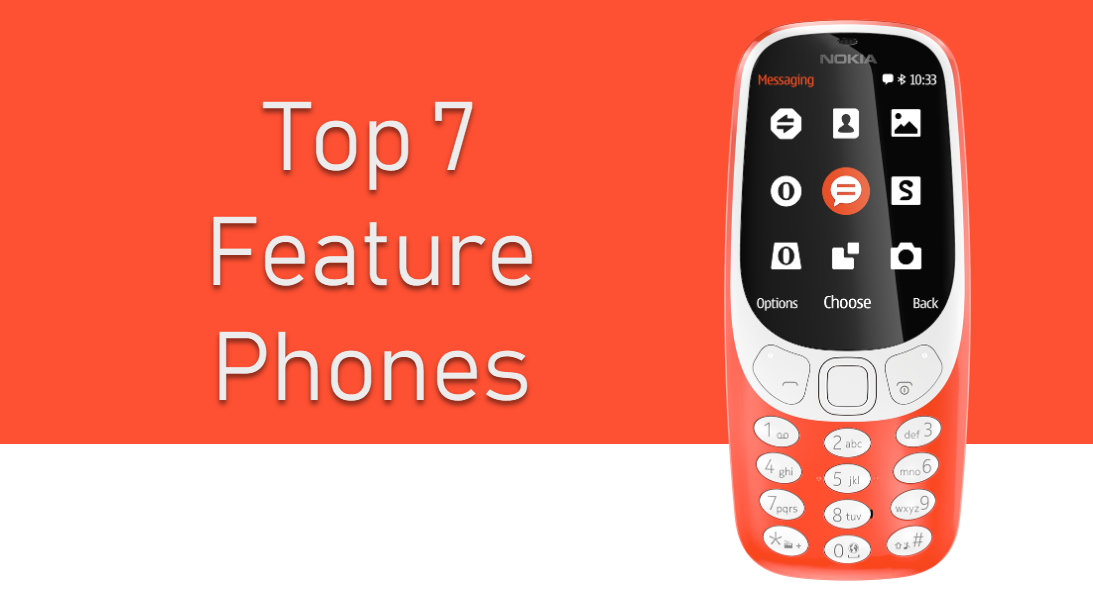 Top 7 feature phones for your secondary phone needs