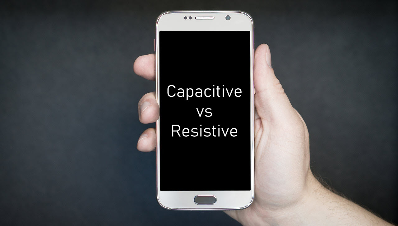Capacitive vs Resistive displays; Are resistive screens still used?