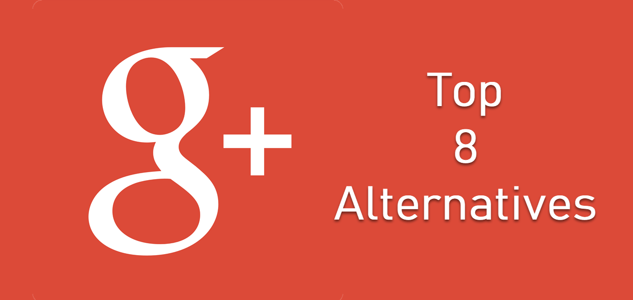 Top 8 Google+ alternatives you must check out   Candid.Technology