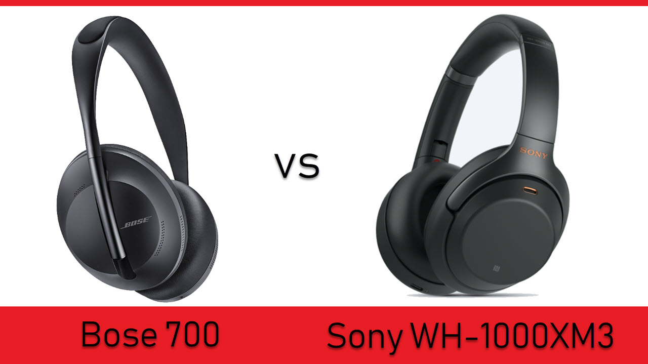 Bose 700 vs Sony WH-1000XM3 headphones: Which one to choose?