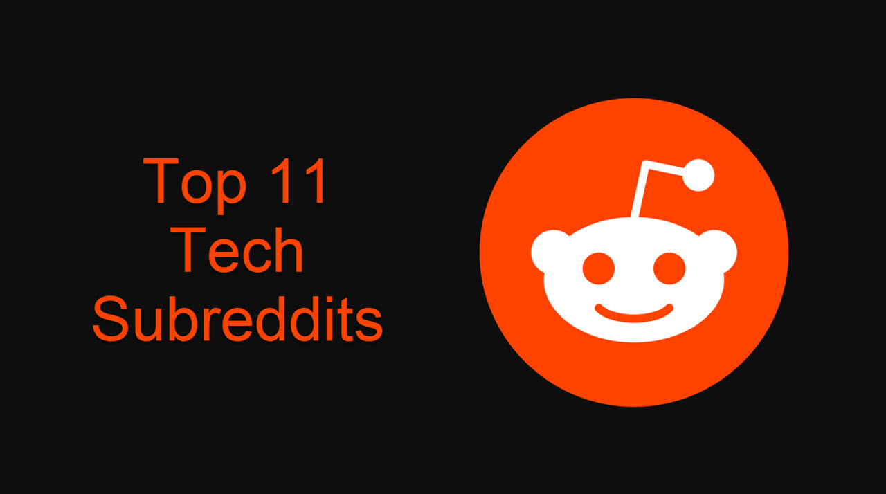 Top 11 subreddits to Follow for tech enthusiasts | Candid.Technology