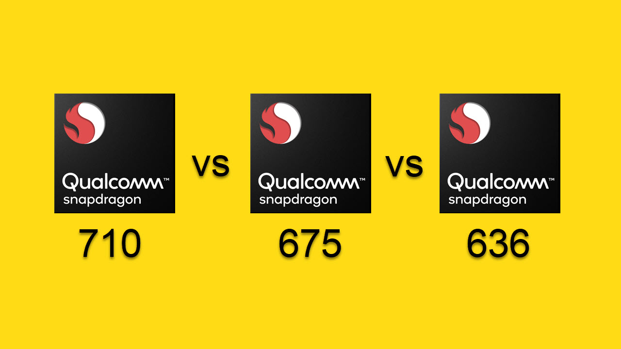 Snapdragon 710 vs Snapdragon 675 vs Snapdragon 636