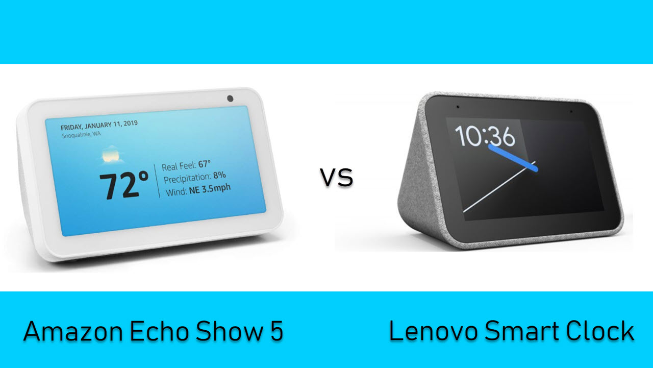 Amazon Echo Show 5 vs Lenovo Smart Clock: Which one to buy?
