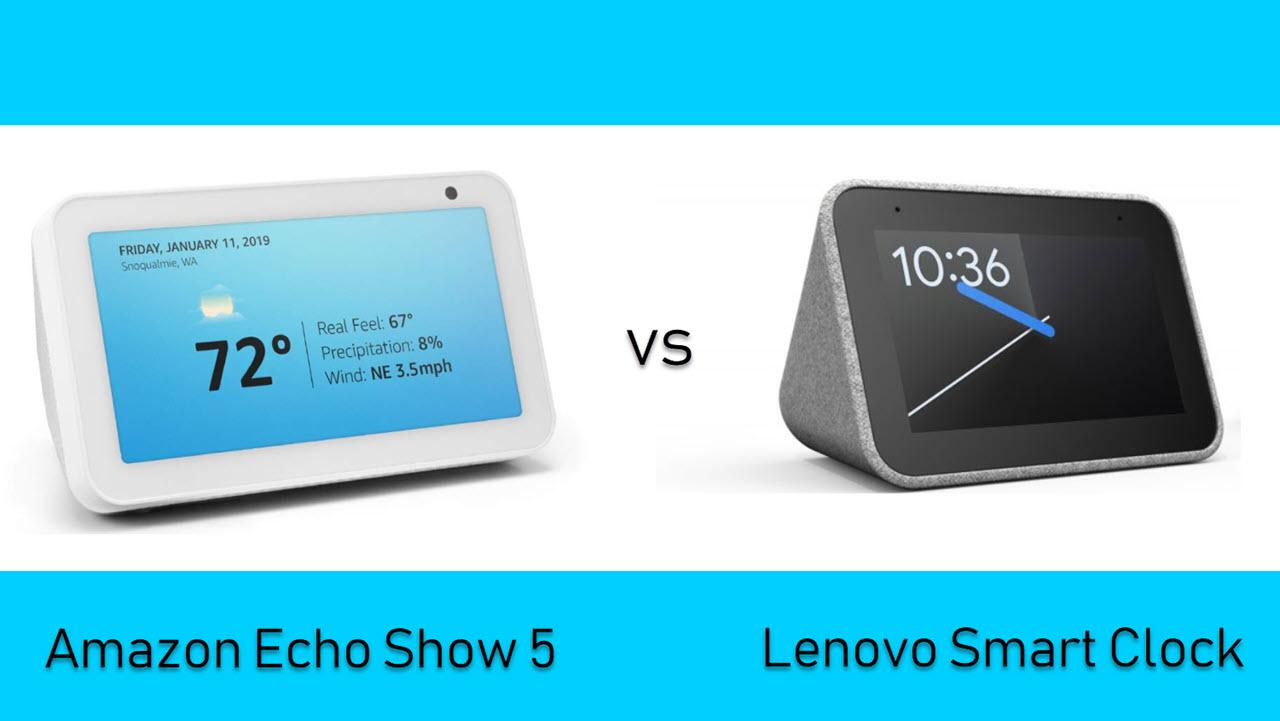 Amazon Echo Show 5 vs Lenovo Smart Clock: Which one to buy?