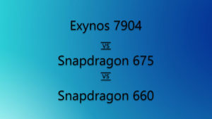 Exynos 7904 vs Snapdragon 675 vs Snapdragon 660