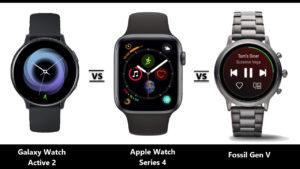 Samsung Galaxy Watch Active 2 vs Fossil Gen 5 vs Apple Watch Series 4