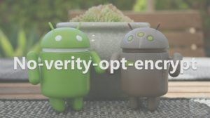 What is no-verity-opt-encrypt? Where to find it and how to install?
