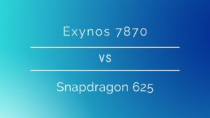 Exynos 7870 vs Snapdragon 625: Which chipset is better?