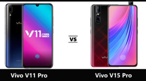 Vivo V11 Pro vs Vivo V15 Pro: Which one should you buy?