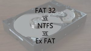 FAT 32 vs NTFS vs Ex FAT: What's different about these file systems?