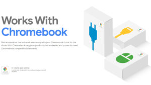 Works with Chromebook logo will now appear on certified accessories