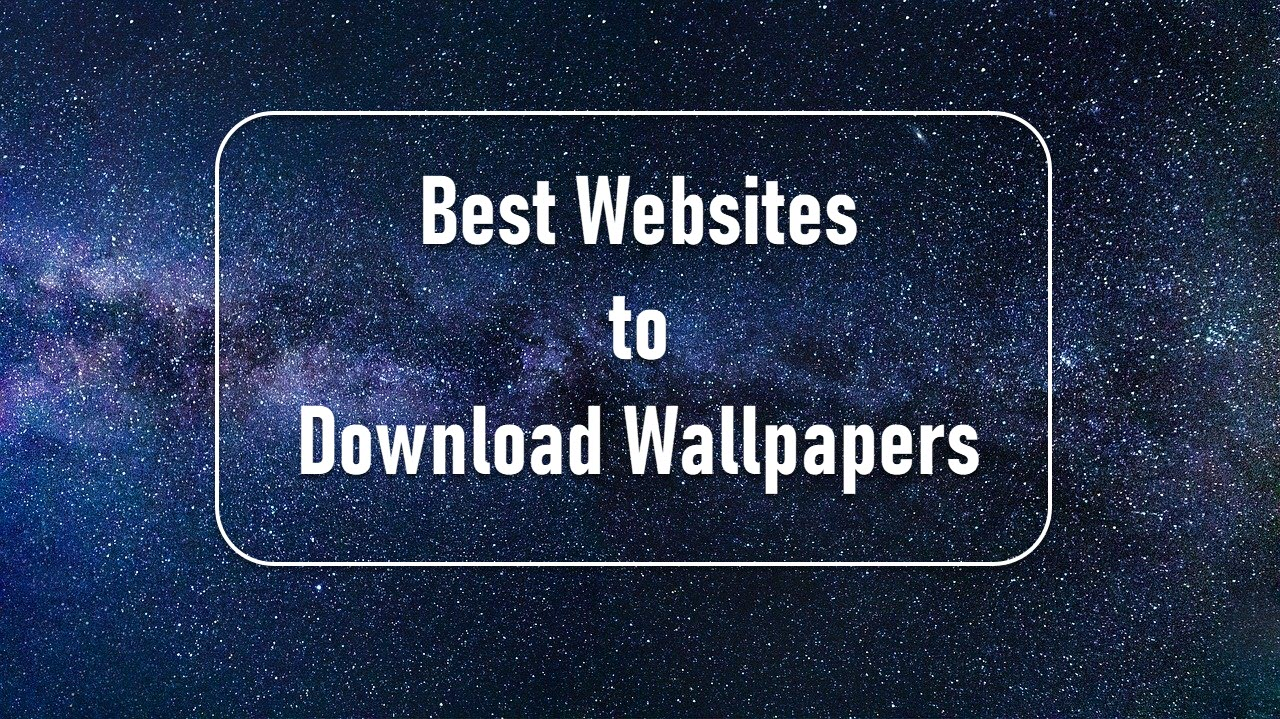 Top 11 Websites To Download Wallpapers Candid Technology